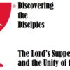 Discovering the Disciples - The Lord's Supper and the Unity of the Church