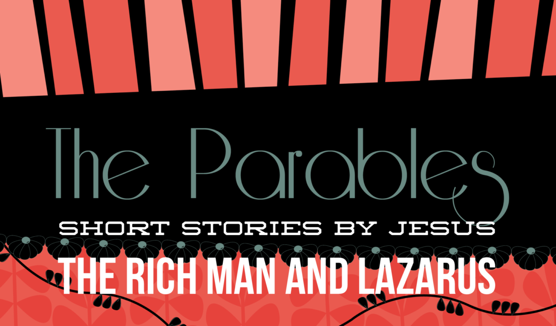 The Parables: Short Stories by Jesus; The Rich Man and Lazarus