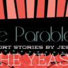 The Parables: Short Stories by Jesus; The Yeast