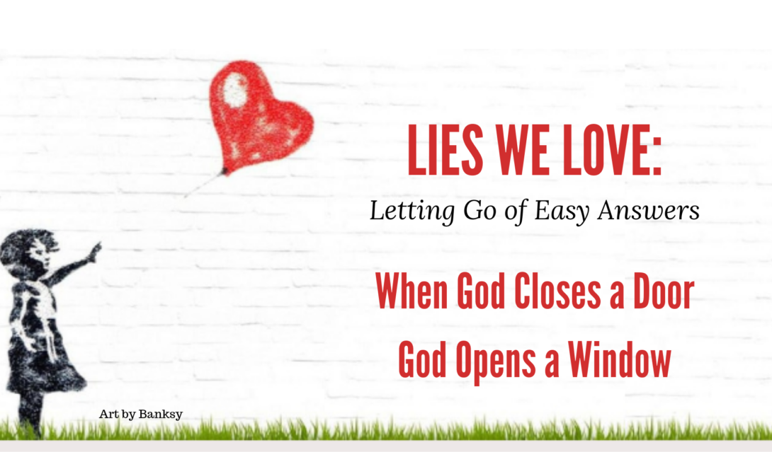 Lies We Love - When God Closes a Door, God Opens a Window