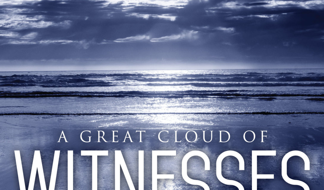 This Far by Faith - A Great Cloud of Witnesses