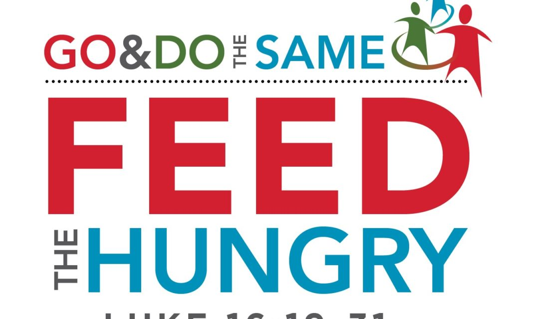 Go & Do the Same - Feed the Hungry - Luke 16:19-31