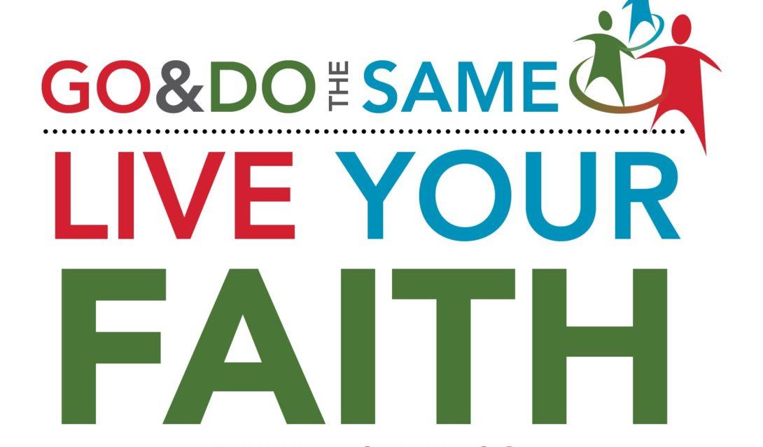 Go & Do the Same: Live Your Faith - Luke 17:5-10