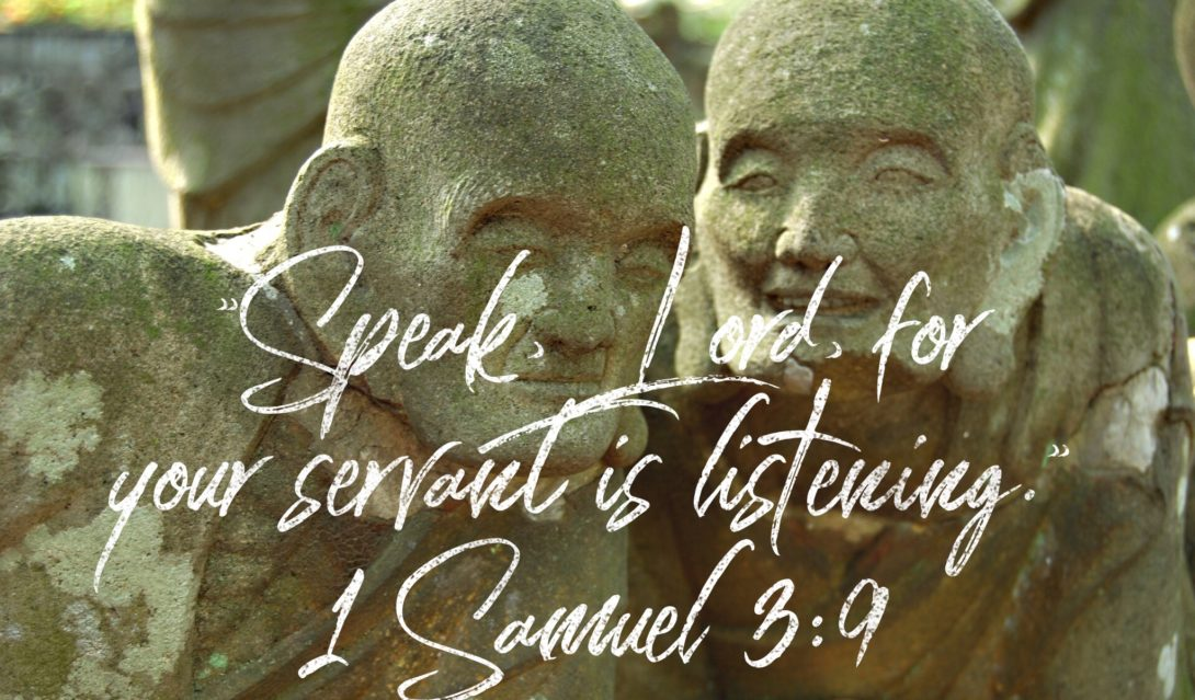 """Speak, Lord, for your servant is listening"" - 1 Samuel 3:9"