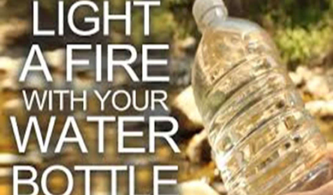 Light a Fire with your Water Bottle