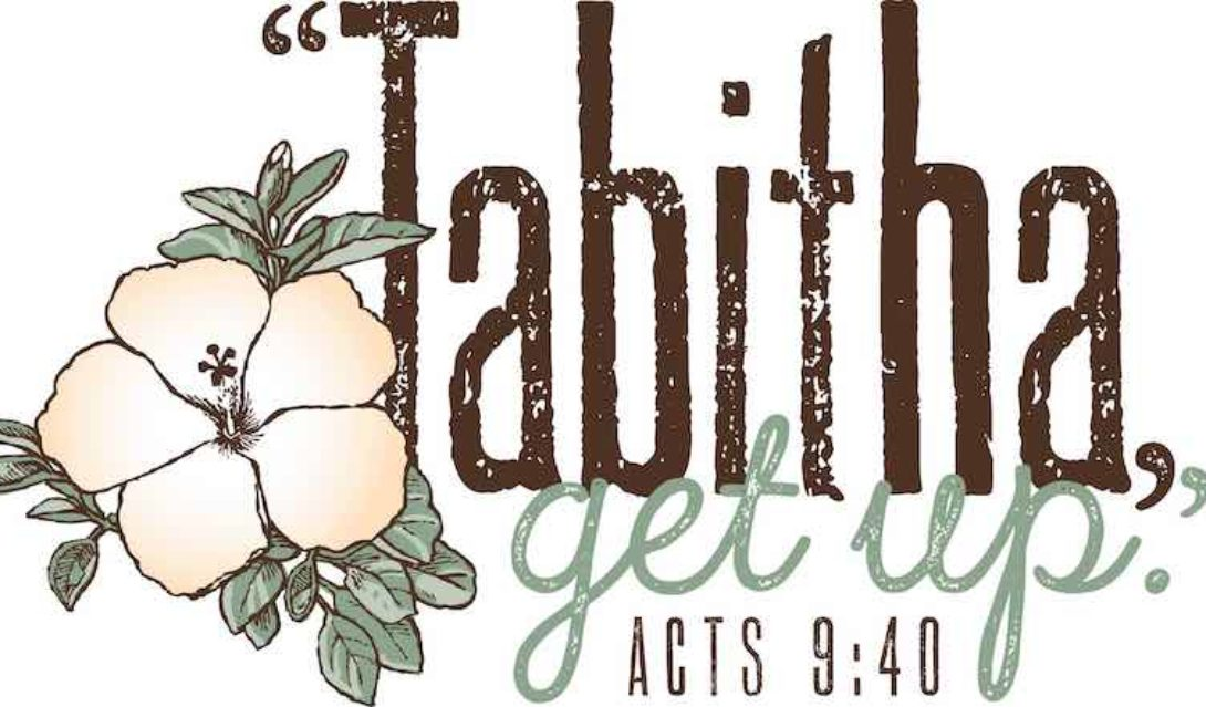 """Tabitha get up."" Acts 9:40"
