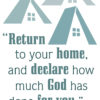 Return to your home, and declare how much God has done for you. -Luke 8:39