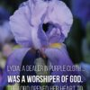 Lydia, A dealer in purple cloth... was a worshiper of God. The Lord opened her heart to respond to Paul's message. -Acts 16:14 NIV